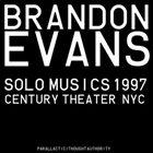 BRANDON EVANS Solo Musics (1997) Century Theater Ballroom NYC album cover