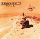 BRANDON FIELDS The Traveler album cover