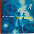 BRENT JENSEN Brent Jensen / David Sills Quartet : Stay Cool album cover