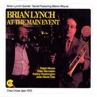 BRIAN LYNCH Brian Lynch Quintet / Sextet Featuring Melvin Rhyne : At The Main Event album cover