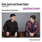 BRIAN LYNCH Brian Lynch and Emmet Cohen in quartet and duo : Questioned Answer album cover