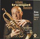 BRIAN LYNCH Brian Lynch Quartet Vol. 2 : Tribute to the Trumpet Masters album cover