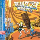 BRIAN SETZER ORCHESTRA Best of the Big Band album cover