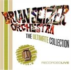 BRIAN SETZER ORCHESTRA The Ultimate Collection: Recorded Live album cover