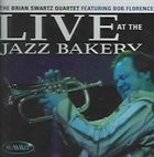 BRIAN SWARTZ Live At The Jazz Bakery album cover