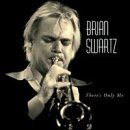 BRIAN SWARTZ There's Only Me album cover