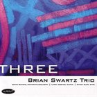 BRIAN SWARTZ Three album cover