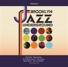 BROOKLYN JAZZ UNDERGROUND Brooklyn Jazz Underground (Volume 5) album cover