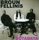 BROUN FELLINIS Dotabata album cover