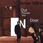 BROUN FELLINIS Out Through the N Door album cover