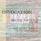BRUCE ARNOLD Bruce Arnold, Gilbert Isbin ‎: Invocation album cover