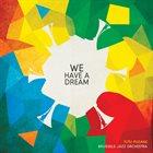 BRUSSELS JAZZ ORCHESTRA Brussels Jazz Orchestra / Tutu Puoane : We Have A Dream album cover
