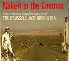 BRUSSELS JAZZ ORCHESTRA The Brussels Jazz Orchestra & Kenny Werner : Naked in the Cosmos album cover