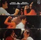 BUARQUE CHICO Chico Buarque & Maria Bethânia Ao Vivo album cover