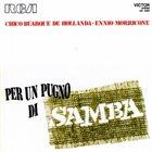 BUARQUE CHICO Chico Buarque De Hollanda - Ennio Morricone : Per Un Pugno Di Samba album cover