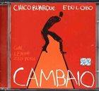 BUARQUE CHICO Chico Buarque, Edu Lobo : Cambaio album cover