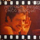 BUARQUE CHICO Meus caros amigos album cover