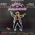 BUARQUE CHICO Ópera Do Malandro - Trilha Sonora Do Filme album cover