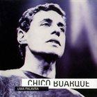 BUARQUE CHICO Uma palavra album cover