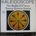 BUDDY DEFRANCO Buddy DeFranco - Tommy Gumina Quartet : Kaleidoscope album cover