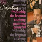 BUDDY DEFRANCO Buddy DeFranco - Tommy Gumina Quartet : Presenting album cover
