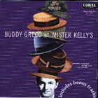 BUDDY GRECO Buddy Greco at Mister Kelly's album cover