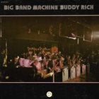 BUDDY RICH Big Band Machine (aka I Giganti Del Jazz Vol. 11 ) Album Cover