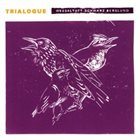 BUGGE WESSELTOFT Bugge Wesseltoft, Henrik Schwarz & Dan Berglund : Trialogue album cover