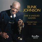 BUNK JOHNSON Rare & Unissued Masters Volume Two 1943-1946 album cover
