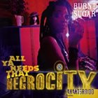 BURNT SUGAR All Ya Needs That Negrocity album cover