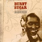 BURNT SUGAR That Depends on What You Know 1: The Sirens Return / Keep It Real 'Til It Flatlines album cover