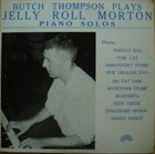 BUTCH THOMPSON Butch Thompson Plays Jelly Roll Morton Piano Solos album cover
