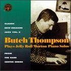 BUTCH THOMPSON Plays Jelly Roll Morton Piano Solos album cover