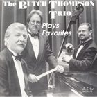 BUTCH THOMPSON The Butch Thompson Trio Plays Favorites album cover