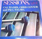 CAL TJADER Cal Tjader, Chris Connor and Paul Togawa : Sessions, Live album cover