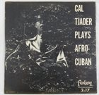 CAL TJADER Cal Tjader Plays Afro-Cuban album cover