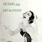 CAL TJADER Cal Tjader Plays Latin for Dancers album cover