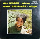 CAL TJADER Cal Tjader Plays, Mary Stallings Sings album cover