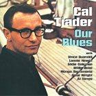 CAL TJADER Our Blues (Recorded live at Sacramento City College) album cover