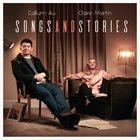 CALLUM AU Callum Au, Claire Martin : Songs And Stories album cover