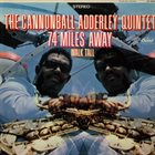 CANNONBALL ADDERLEY 74 Miles Away / Walk Tall album cover