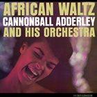 CANNONBALL ADDERLEY African Waltz album cover