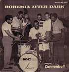 CANNONBALL ADDERLEY Bohemia After Dark (with Donald Byrd / Horace Silver / Jerome Richardson / Paul Chambers / Nat Adderley / Kenny Clarke) album cover