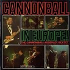 CANNONBALL ADDERLEY Cannonball in Europe! album cover