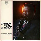 CANNONBALL ADDERLEY Cannonball in Japan album cover