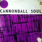 CANNONBALL ADDERLEY Cannonball Soul album cover