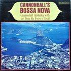 CANNONBALL ADDERLEY Cannonball's Bossa Nova (aka Cannonball Goes Latin,aka Quiet Nights aka Viva Cannonball!) album cover