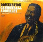 CANNONBALL ADDERLEY Domination album cover