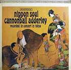 CANNONBALL ADDERLEY Nippon Soul album cover