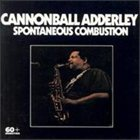 CANNONBALL ADDERLEY Spontaneous Combustion album cover